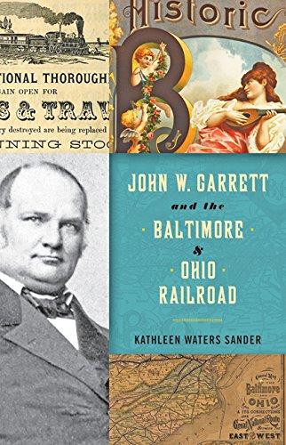 John W. Garrett and the Baltimore and Ohio Railroad