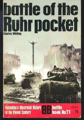 Battle of the Ruhr pocket (Ballantine's Illustrated History of the Violent Century ()