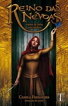 Reino das Névoas: Contos de Fadas para Adultos por [Fernandes, Camila]