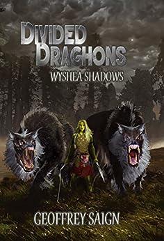 Wyshea Shadows: Divided Draghons, Book 1 by [Saign, Geoffrey]