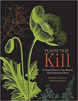 Descargar Plants That Kill: A Natural History Of The World's Most Poisonous Plants PDF Gratis
