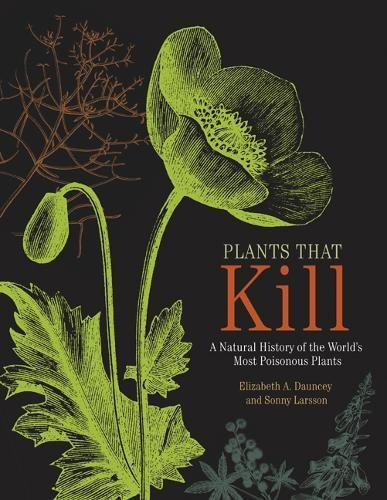 Plants That Kill: A Natural History of the World