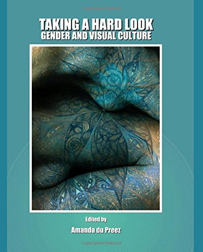 Taking a Hard Look: Gender and Visual Culture