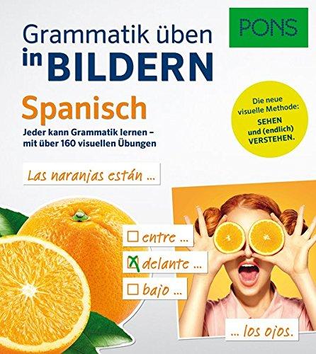 PONS Grammatik üben in Bildern Spanisch: Jeder kann Grammatik lernen - mit über 190 visuellen Übungen
