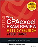 Wiley CPAexcel Exam Review 2014 Study Guide + Test Bank : Auditing and Attestation, Whittington, O. Ray, 1118893549