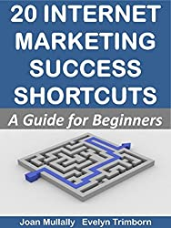 20 Internet Marketing Success Shortcuts: A Guide for Beginners (Marketing Matters Book 16) (English Edition)