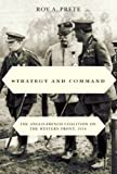 Strategy and Command : The Anglo-French Coalition on the Western Front 1914, Prete, Roy A., 0773540792