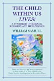 The Child Within Us Lives!, William Samuel, 1877999091