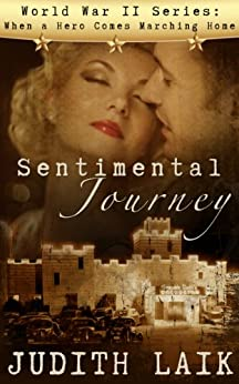 Sentimental Journey (World War II series: When a Hero Comes Marching Home Book 1) by [Laik, Judith]