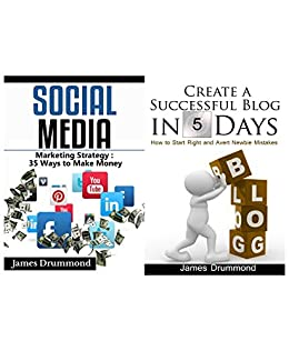 Network Marketing: Social Media Marketing Strategy - How to Create a Successful Blog in 5 Days