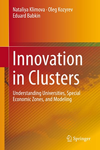 Download Innovation in Clusters: Understanding Universities, Special Economic Zones, and Modeling Pdf