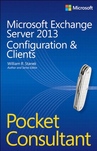 Download Microsoft Exchange Server 2013 Pocket Consultant: Configuration & Clients Pdf