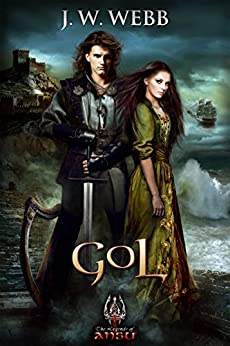 Gol: A Legends of Ansu fantasy (The Legends of Ansu Book 1) by [Webb, J.W.]