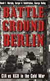Book cover for Battleground Berlin: CIA vs. KGB in the Cold War