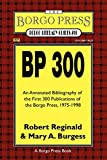 img - for BP 300: An Annotated Bibliography of the Publications of The Borgo Press, 1976-1998 (Borgo Literary Guides,) book / textbook / text book