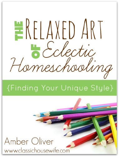 The Relaxed Art of Eclectic Homeschooling