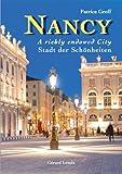 img - for Nancy, a richly endowed city / stadt der schonheiten book / textbook / text book