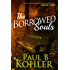 The Borrowed Souls: A Novel
