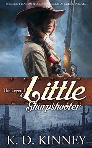 The Legend of Little Sharpshooter by [Kinney, K.D.]