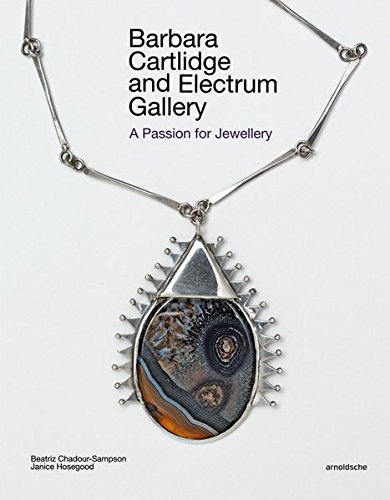 Barbara Cartlidge and Electrum Gallery: A Passion for Jewellery PDF