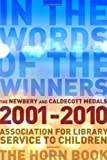 img - for In the Words of the Winners: The Newbery and Caldecott Medals, 2001-2010 book / textbook / text book