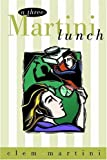 img - for Three Martini Lunch (Drama) book / textbook / text book