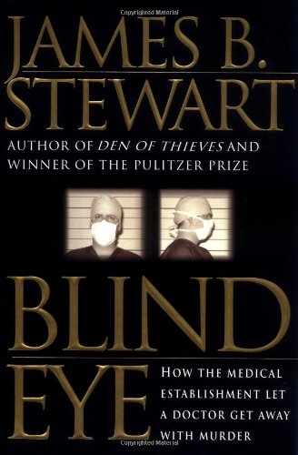 - Blind Eye: How the Medical Establishment Let a Doctor Get Away with Murder