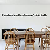 If Cleanliness Is next To Godliness'...we're In Big trouble! Wall Decals Stickers, Black, 24""