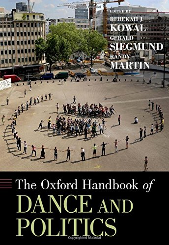 The Oxford Handbook of Dance and Politics (Oxford Handbooks) by Oxford University Press