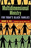 Multidimensional Ministry for Today's Black Family, Johnny B. Hill, 0817015183