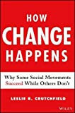 img - for How Changes Happen: Why Some Social Shifts Occure And Others Don't book / textbook / text book