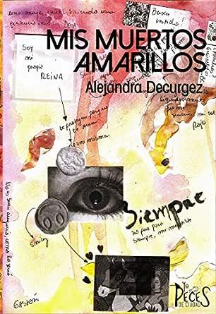 Mis muertos amarillos eBook: Decurgez, Alejandra : Amazon