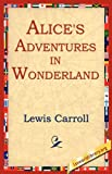 Alice's Adventures in Wonderland, Lewis Carroll, 1595404422