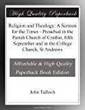 img - for Religion and Theology: A Sermon for the Times - Preached in the Parish Church of Crathie, fifth September and in the College Church, St Andrews book / textbook / text book