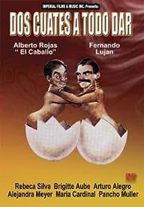 Amazon.com: Dos Cuates a Todo Dar: Alberto Rojas 'El