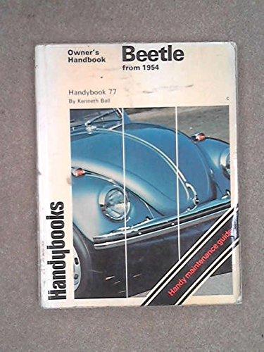 Beetle Handybook [Handybook 77] Owner's Handbook for Volkswagen 1200 Beetle from 1954 1300 Beetle from 1965 Beetle 1966 - 70 Volkswagen 1302 1302S Super Beetle 1970 -72 Volkswagen 1303 1303S - Beetle 70 1970 Volkswagen