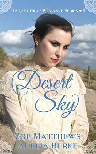 Desert Sky (Harvey Girls Romance Series, Book 5): A Sweet Western Historical Romance by [Matthews, Zoe, Burke, Adelia]