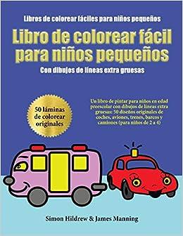 Libros De Colorear Faciles Para Ninos Pequenos Un Libro De Pintar