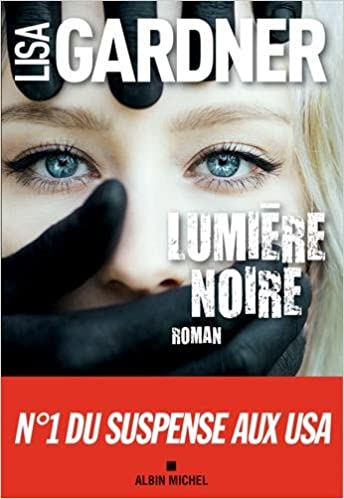 Lumière noire (2018) - Lisa Gardner