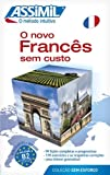 img - for Assimil O Novo Frances Sem Custo ; French for Portuguese speakers Book (Portuguese Edition) book / textbook / text book