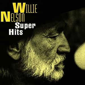 Willie Nelson Super Hits Amazon Com Music