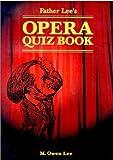 Father Lee's Opera Quiz Book 9780802083845