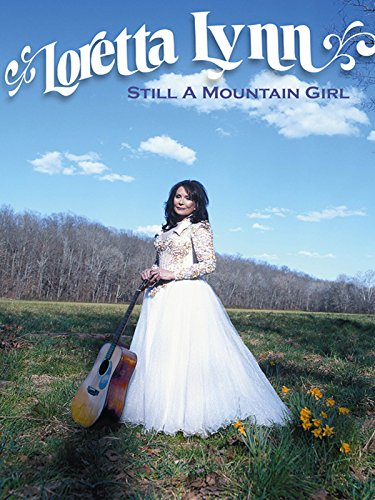 Loretta Lynn  Still A Mountain Girl