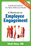 img - for 6 Shortcuts to Employee Engagement: Lead & Succeed in a Do-More-with-Less World (Healthcare Edition) book / textbook / text book