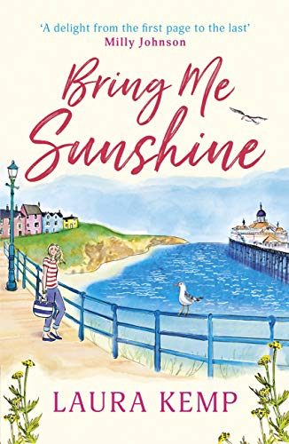 Bring Me Sunshine: The most heart-warming feel-good rom-com to read on holiday this summer por Laura Kemp