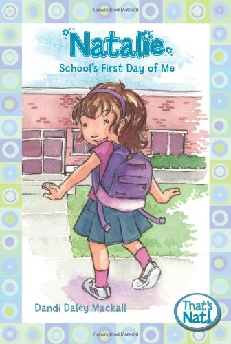Natalie: School's First Day of Me (That's Nat!)