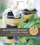 Blackbird Bakery Gluten-Free, Karen Morgan, 0811873315