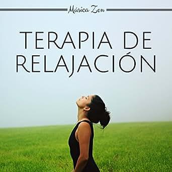 Terapia de Relajación: Música Zen, Meditación Relajante ...