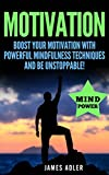 img - for Motivation: Boost Your Motivation with Powerful Mindfulness Techniques and Be Unstoppable (Success, NLP, Hypnosis, Law of Attraction Book 1) book / textbook / text book