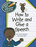 How to Write and Give a Speech (Language Arts Explorer Junior)